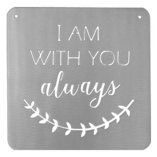 I Am With You Always Sign