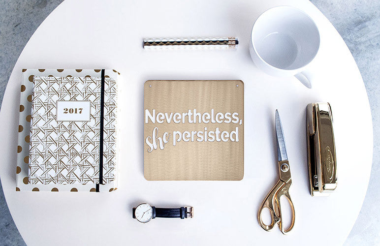 Nevertheless She Persisted | Metal Sign