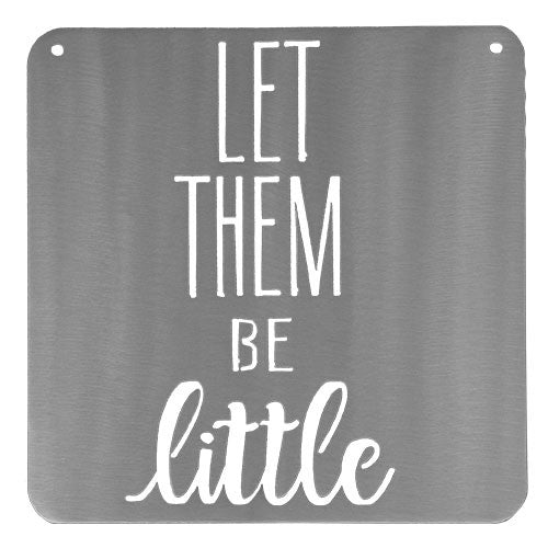 Let Them Be Little Nursery Sign