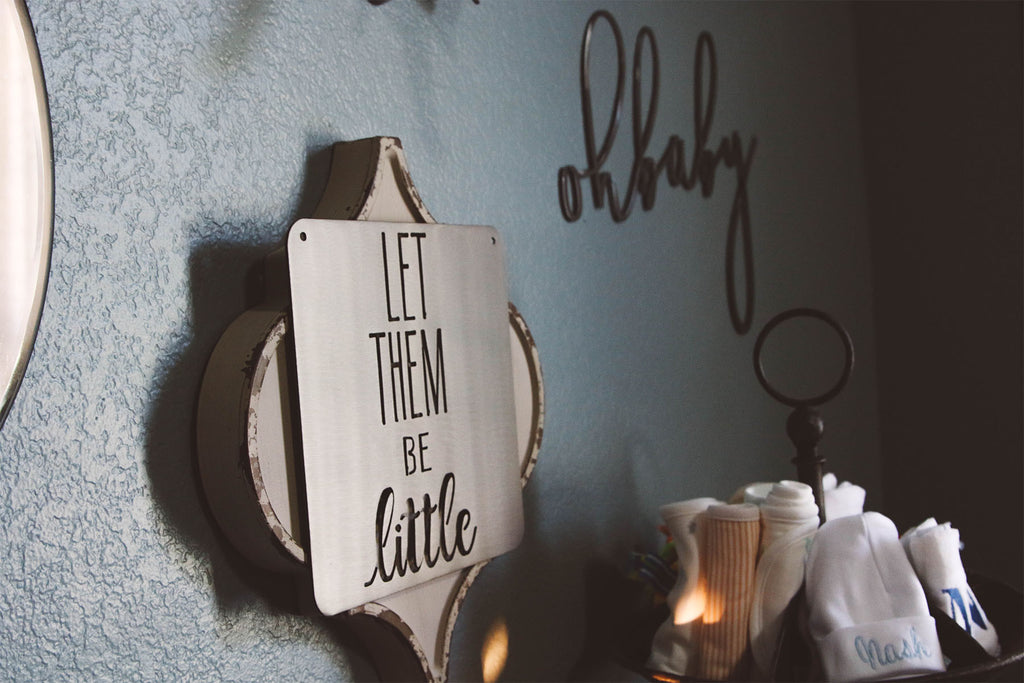 Let Them Be Little Nursery or Play Room Sign