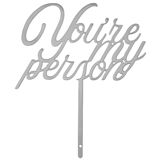 You're My Person | Cake Topper
