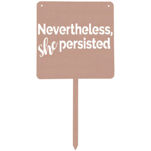 Nevertheless She Persisted Copper Metal Garden Stake