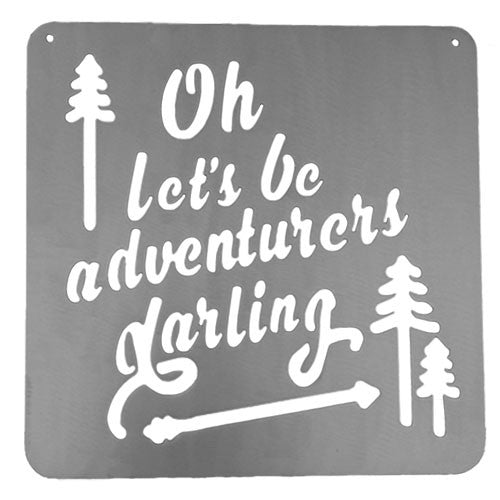 Oh Let's Be Adventurers Darling Sign