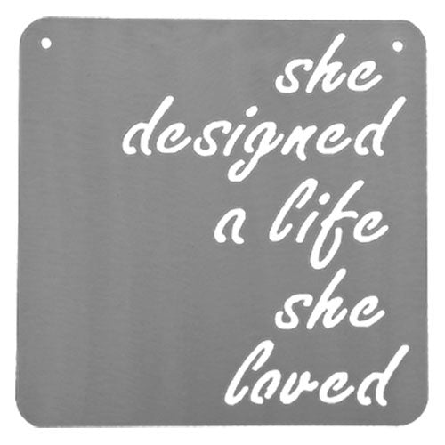 She Designed a Life She Loved Sign