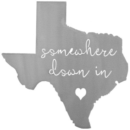 Somewhere Down in Texas Sign