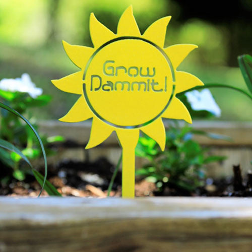 Sunshine Grow Dammit! | Garden Stake