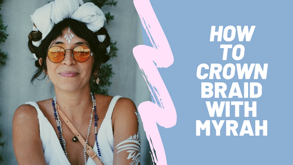 How to Crown Braid with Myrah Penaloza