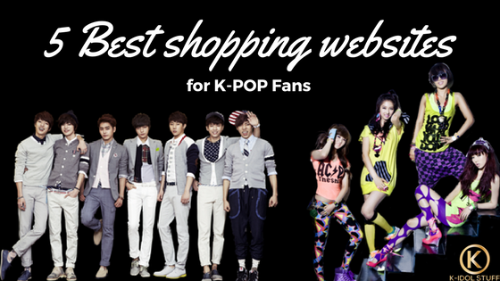 Where to Buy K-Pop & Korean Idols Goods? 5 Best Shopping sites for K-Pop Fans in 2017