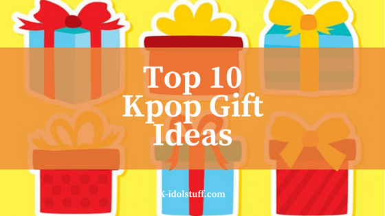 10 Best Birthday Gifts For A Truly Kpop Lover K Idol Stuff