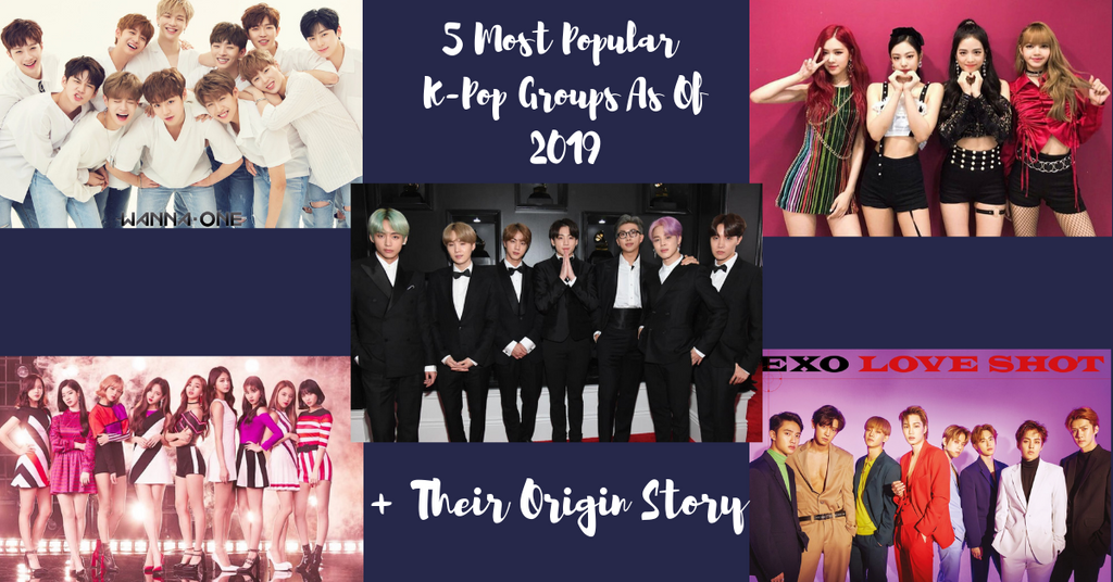 5 Most Popular K-pop Groups As Of 2019 + Their Origin Story