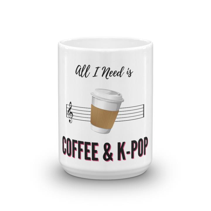 All I Need is Coffee & K-Pop Tea & Coffee Mug