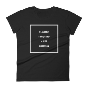Stressed Depressed K-Pop Obsessed Women Short Sleeve T-shirt
