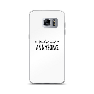 You Had Me At Annyeong Samsung Galaxy Case