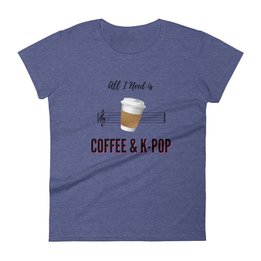 All I Need is Coffee & K-Pop Women Short Sleeve T-shirt