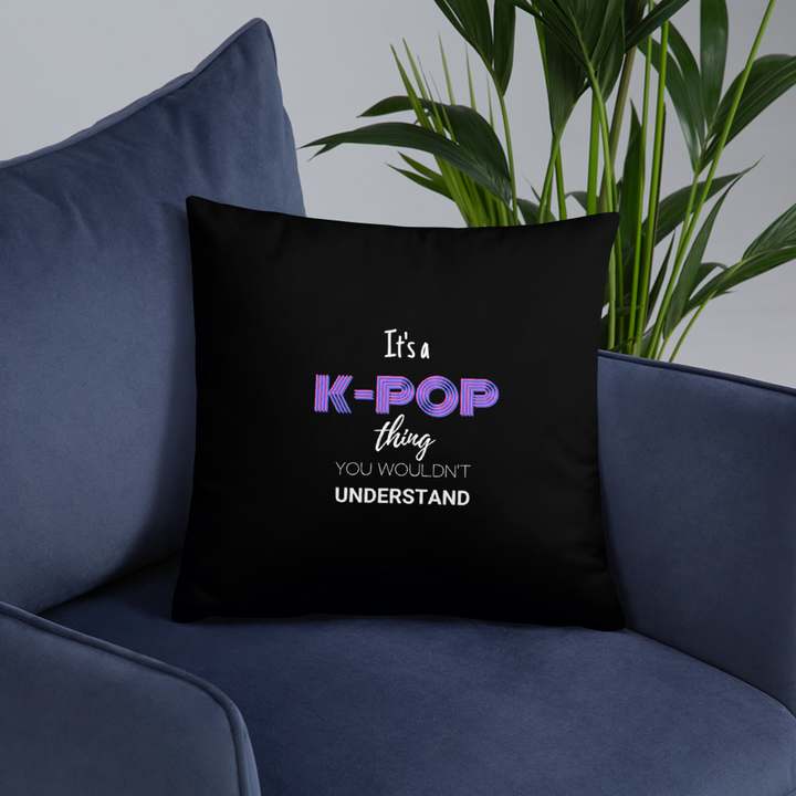 It's a K-Pop Thing You Wouldn't Understand Throw Pillow