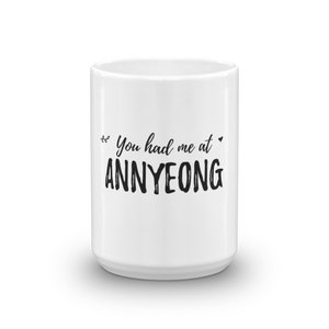 You Had Me At Annyeong Tea & Coffee Mug