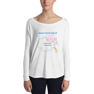 Unless You're Korean I Don't Want Your Drama Women Long Sleeve Tee