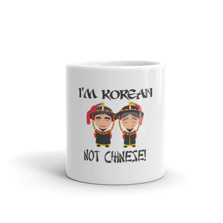 I'm Korean Not Chinese Tea & Coffee Mug