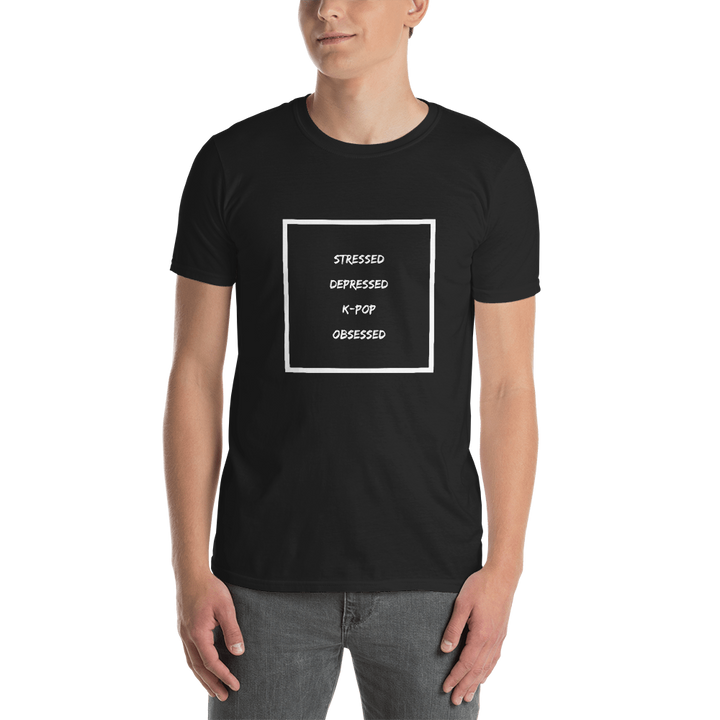 Stressed Depressed K-Pop Obsessed Unisex Short Sleeve T-shirt