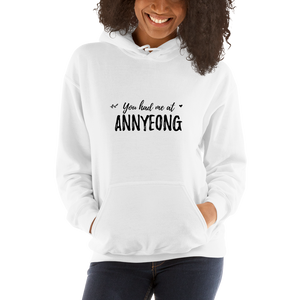 You Had Me At Annyeong Unisex Hoodie