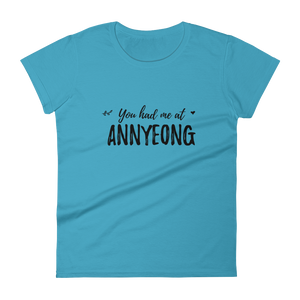 You Had Me At Annyeong Women Short Sleeve T-shirt