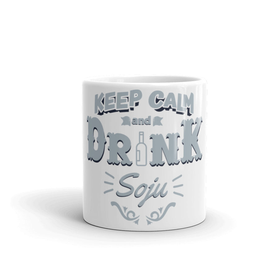 Keep Calm and Drink Soju Tea & Coffee Mug