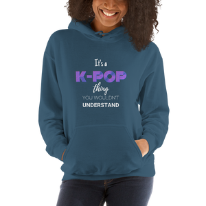 It's a K-Pop Thing You Wouldn't Understand Unisex Hoodie