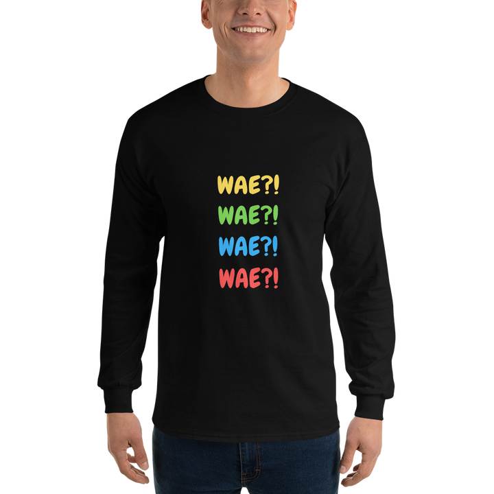 Wae! Wae! Wae! Wae! Men Long Sleeve Tee