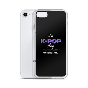 It's a K-Pop Thing You Wouldn't Understand iPhone Case