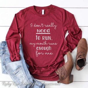 My Mouth Runs For Me long sleeve - Ruby Rue Jewelry & Accessories