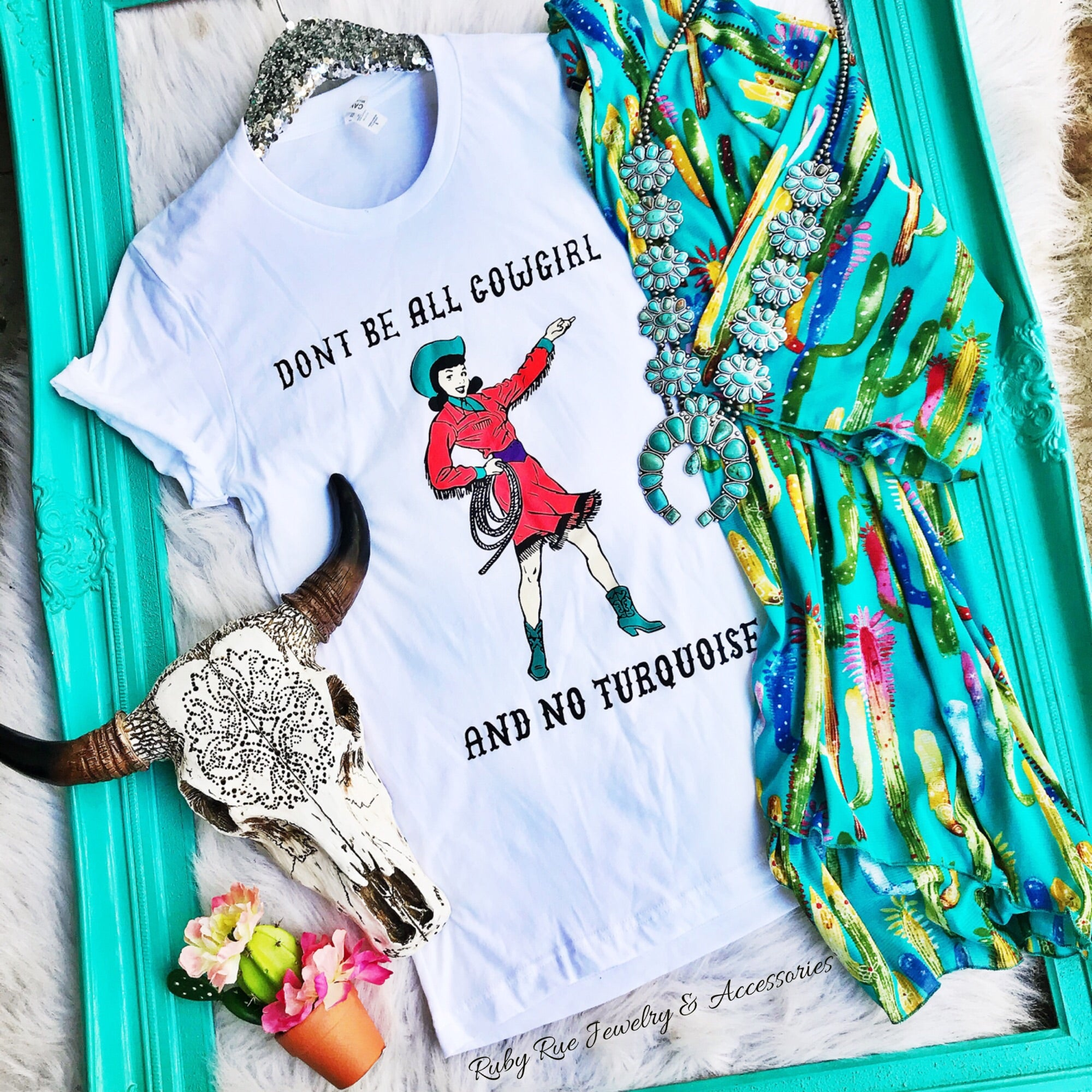 All Cowgirl & No Turquoise Tee - Ruby Rue Jewelry & Accessories