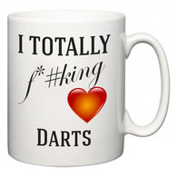 I TOTALLY F#*king Love Darts  Mug