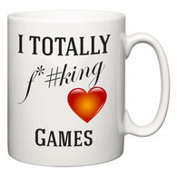 I TOTALLY F#*king Love Games  Mug