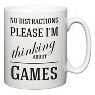 No Distractions Please I'm Thinking About Games  Mug