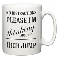 No Distractions Please I'm Thinking About High Jump  Mug