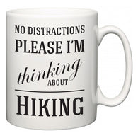 No Distractions Please I'm Thinking About Hiking  Mug