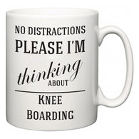 No Distractions Please I'm Thinking About Knee Boarding  Mug