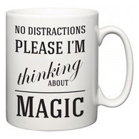 No Distractions Please I'm Thinking About Magic  Mug