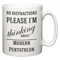 No Distractions Please I'm Thinking About Modern Pentathlon  Mug
