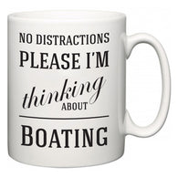 No Distractions Please I'm Thinking About Boating  Mug