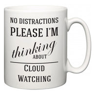 No Distractions Please I'm Thinking About Cloud Watching  Mug