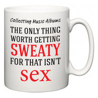 Collecting Music Albums The Only Thing Worth Getting Sweaty For  Mug