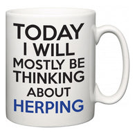 Today I Will Mostly Be Thinking About Herping  Mug