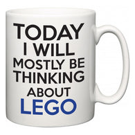 Today I Will Mostly Be Thinking About Lego  Mug