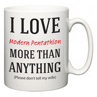 I Love Modern Pentathlon More Than Anything (Please don't tell my wife)  Mug