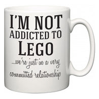 I'm Not Addicted To Lego ...we're just in a committed relationship  Mug