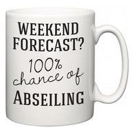 Weekend Forecast?  100% Chance of Abseiling  Mug