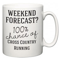 Weekend Forecast?  100% Chance of Cross Country Running  Mug