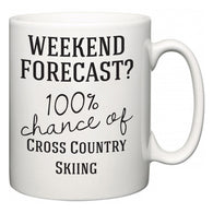 Weekend Forecast?  100% Chance of Cross Country Skiing  Mug