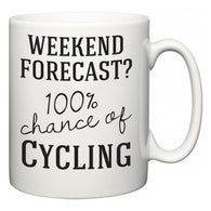 Weekend Forecast?  100% Chance of Cycling  Mug